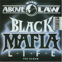 Above The Law - Black Mafia Life (Explicit)