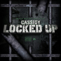 Cassidy - Locked Up (Explicit)