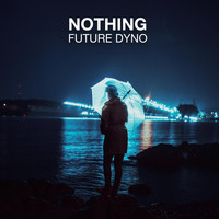Future Dyno - Nothing