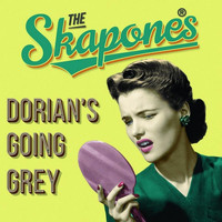 The Skapones - Dorian's Going Grey