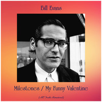 Bill Evans - Milestones / My Funny Valentine (All Tracks Remastered)