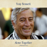 Tony Bennett - Alone Together (Remastered 2020)