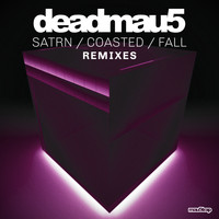 Deadmau5 - SATRN / COASTED / FALL (Remixes)