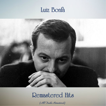 Luiz Bonfa - Remastered Hits (All Tracks Remastered)