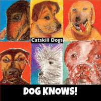 DOG KNOWS! - Catskill Dogs