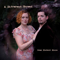 A Different Thread - Some Distant Shore
