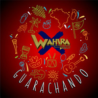 Wahira - Guarachando