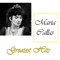 Maria Callas - Maria Callas Greatest Hits