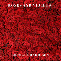 Michael Harrison - Roses and Violets