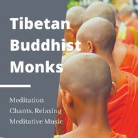 Buddha Sounds - Tibetan Buddhist Monks: Meditation Chants, Relaxing Meditative Music