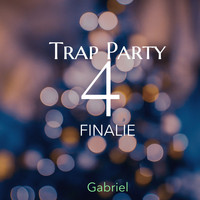 Gabriel - Trap Party 4 Finalie