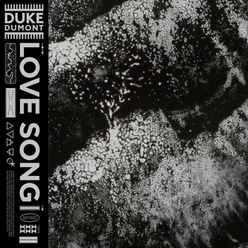 Duke Dumont - Love Song