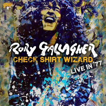 Rory Gallagher - Check Shirt Wizard - Live In '77