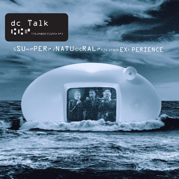 DC Talk - The Supernatural Experience (Live)