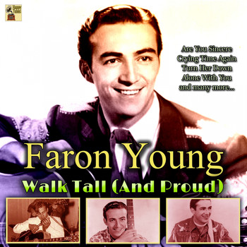 Faron Young - Walk Tall (And Proud)