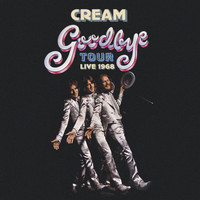 Cream - Goodbye Tour – Live 1968