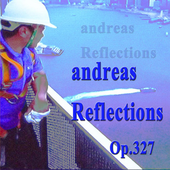 Andreas - Reflections, Op. 327