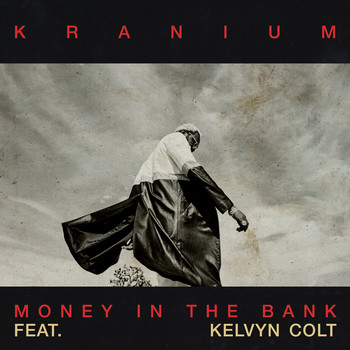 Kranium - Money In The Bank (feat. Kelvyn Colt) (Explicit)