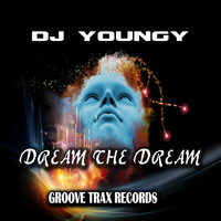 DJ Youngy - Dream The Dream