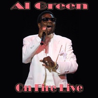 Al Green - On Fire Live
