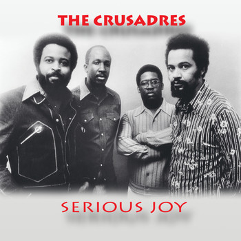 The Crusaders - Serious Joy