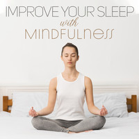 Mindfulness Meditation Music Spa Maestro - Improve Your Sleep with Mindfulness - Meditation Music for Calm Evening, Before Bed, Insomnia Cure