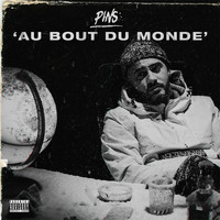 PINS - Au bout du monde (Explicit)