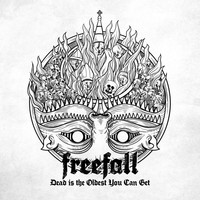 Freefall - Dead Is the Oldest You Can Get
