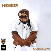 Hezron - Chant a Song