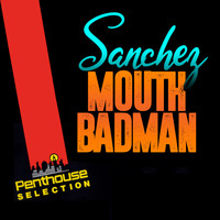 Sanchez - Mouth Badman