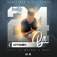 Citizen - 24 Ba (Freestyle) (Explicit)