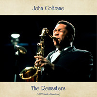 John Coltrane - The Remasters (All Tracks Remastered)