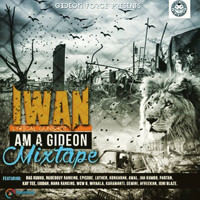 Iwan - Am a Gideon (Mixtape)
