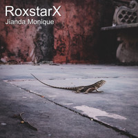 Jianda Monique - Roxstarx