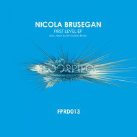 Nicola Brusegan - First Level EP