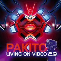 Pakito - Living on Video 2.9