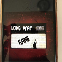 Kane - Long Way (Explicit)