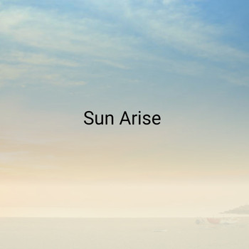 Various Artists - Sun Arise (Explicit)