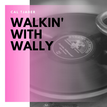 Cal Tjader - Walkin' With Wally