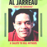 "Al Jarreau - A Salute to Bill Withers (""Ain't No Sunshine"")"