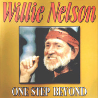 Willie Nelson - One Step Beyond