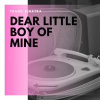 Frank Sinatra - Dear Little Boy of Mine