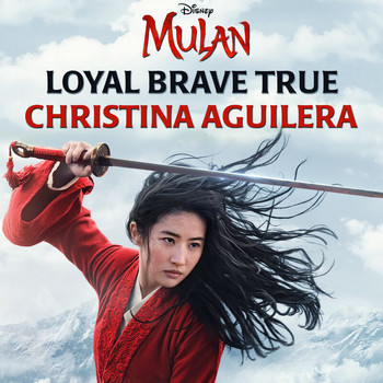"Christina Aguilera - Loyal Brave True (From ""Mulan"")"