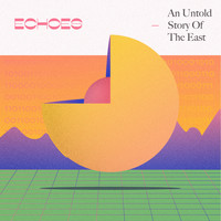 Echoes - An Untold Story of the East