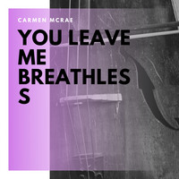 Carmen McRae - You Leave Me Breathless