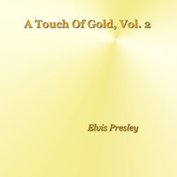 Elvis Presley - A Touch of Gold, Vol. 2