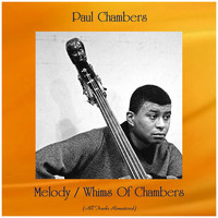 Paul Chambers - Melody / Whims Of Chambers (All Tracks Remastered)