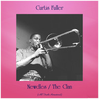 Curtis Fuller - Newdles / The Clan (All Tracks Remastered)