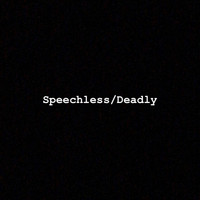 College - Speechless/Deadly (Explicit)
