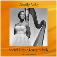 Dorothy Ashby - Secret Love / Lonely Melody (All Tracks Remastered)